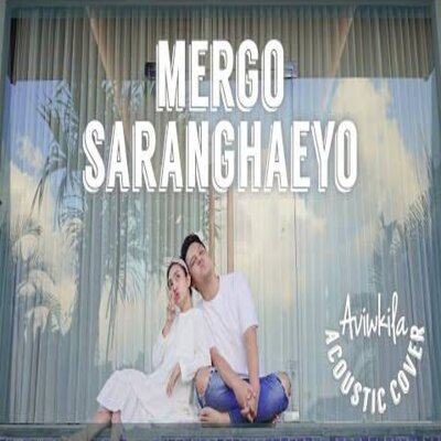 Download lagu Aviwkila - Cinta Mergo Saranghaeyo (Acoustic Cover) Mp3